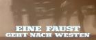 Faust geht nach Westen, Eine