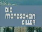 Mondschein-Killer, Die