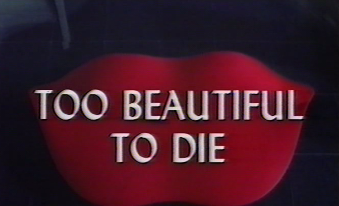 Too Beautiful to Die