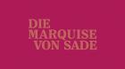 Marquise von Sade, Die