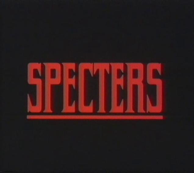 Specters ...Mächte des Bösen