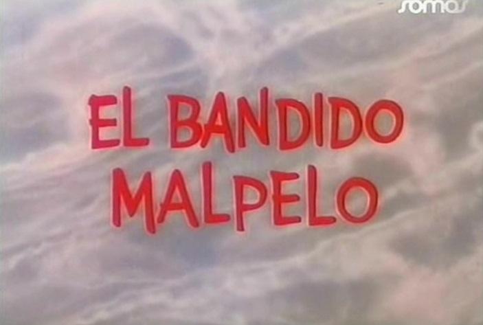 bandido Malpelo, El