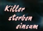 Killer sterben einsam