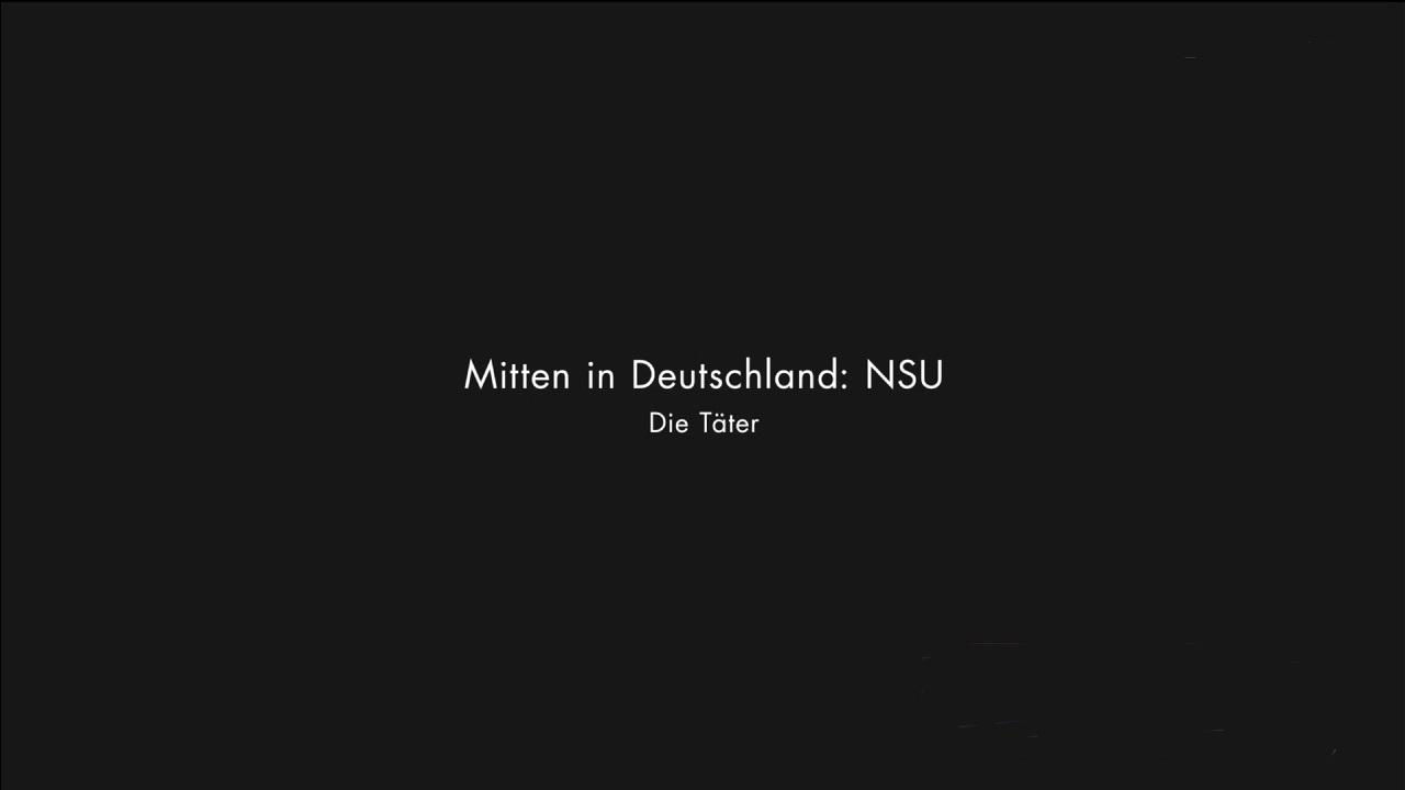Mitten in Deutschland: NSU - Die Täter