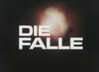 Falle, Die