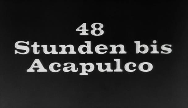 48 Stunden bis Acapulco