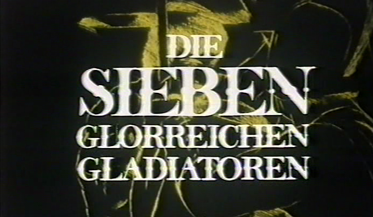 sieben glorreichen Gladiatoren, Die
