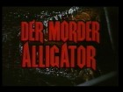 Mörder Alligator, Der
