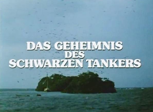 Geheimnis des schwarzen Tankers, Das