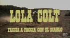 Lola Colt… sie spuckt dem Teufel ins Gesicht