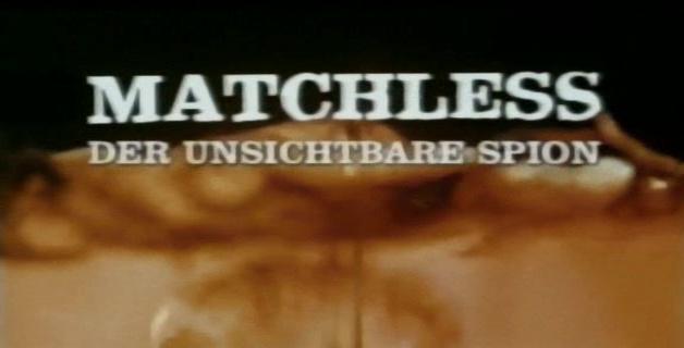 Matchless - Der unsichtbare Spion