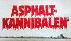Asphalt-Kannibalen