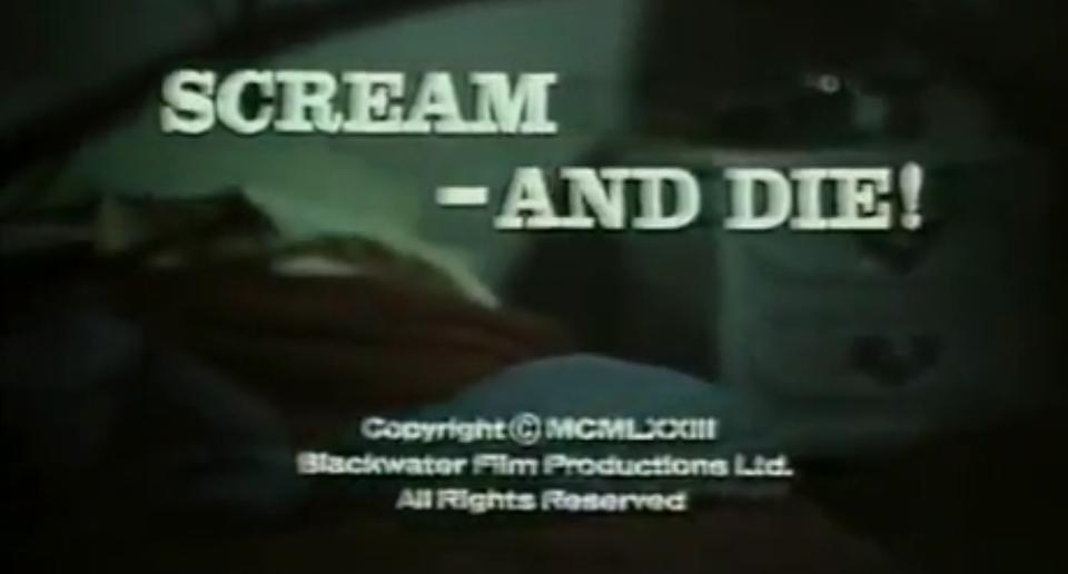 Scream... and Die!