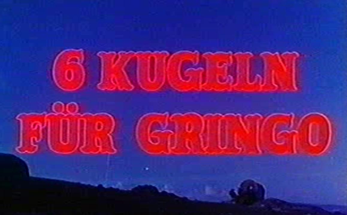 6 Kugeln für Gringo