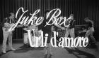 Juke box - Urli d'amore