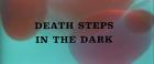 Death Steps in the Dark