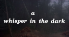 Whisper in the Dark, A