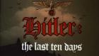 Hitler - Die letzten zehn Tage