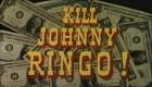 Kill Johnny Ringo