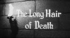 Long Hair of Death, The
