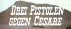 Drei Pistolen gegen Cesare