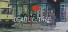 Deadly Trap
