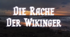 Rache der Wikinger, Die