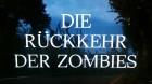 Rückkehr der Zombies, Die