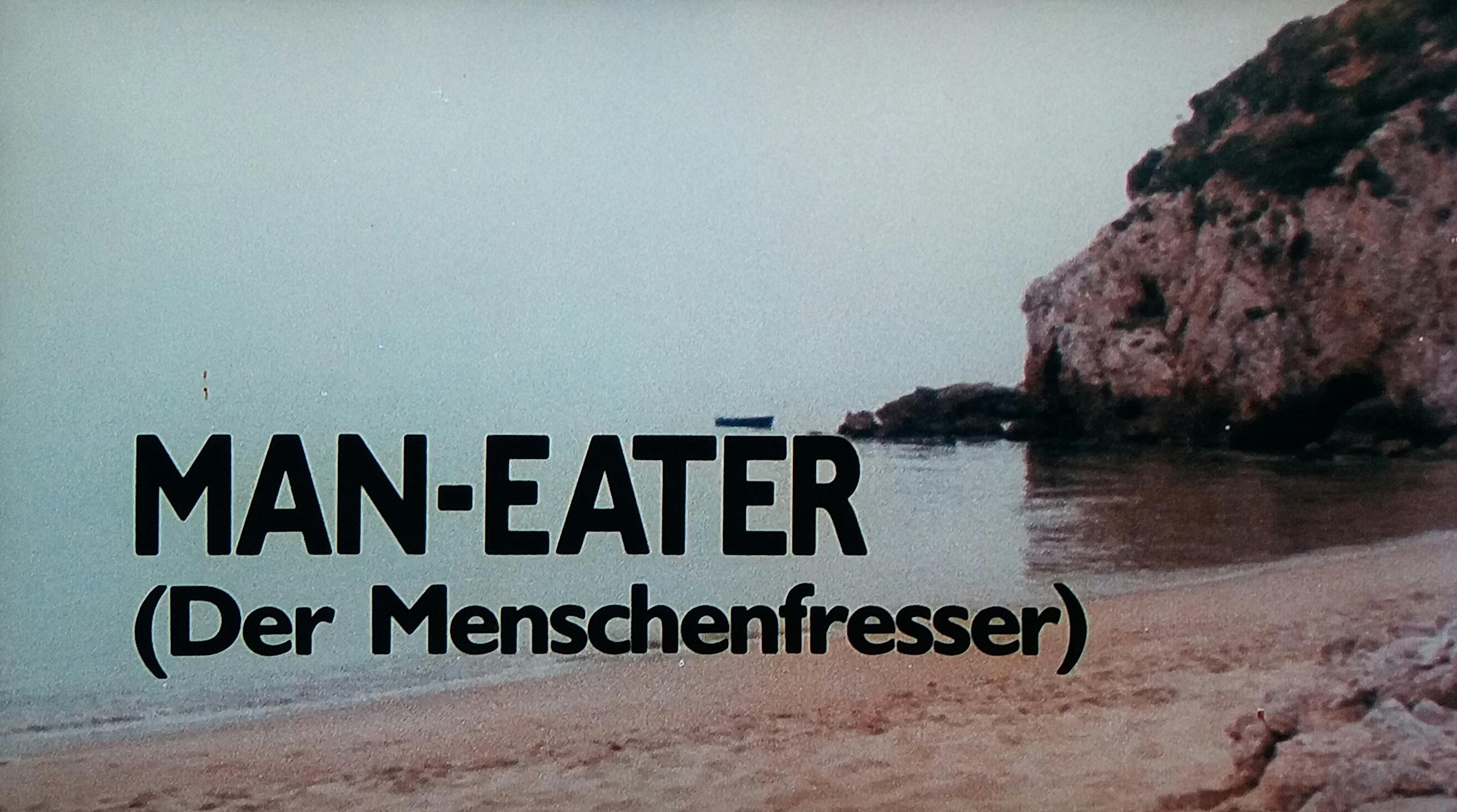 Man-Eater (Der Menschenfresser)