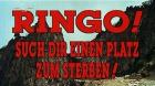 Ringo - Such dir einen Platz zum Sterben